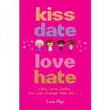 Kiss Date Love Hate by Luisa Plaja